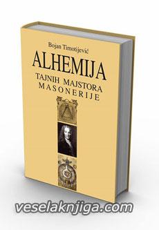 vesela knjiga valjevo alhemija tajnih majstora masonerije bojan timotijevic 0