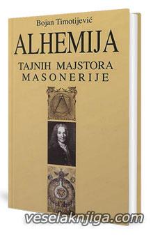 vesela knjiga valjevo alhemija tajnih majstora masonerije bojan timotijevic