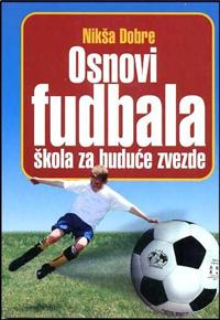 vesela knjiga valjevo osnovi fudbala skola za buduce zvezde niksa dobre 0